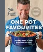 One Pot Favourites ebook by Pete Evans