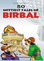 50 Wittiest Tales of Birbal ebook by CLIFFORD SAWHNEY