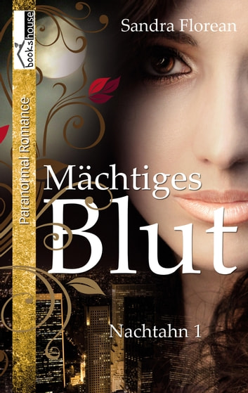 Mächtiges Blut - Nachtahn #1 ebook by Sandra Florean