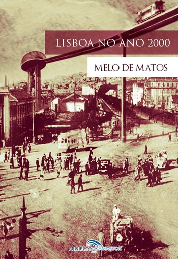 Lisboa no Ano 2000 ebook by Melo de Matos