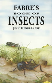 Fabre's Book of Insects ebook by Jean Henri Fabre