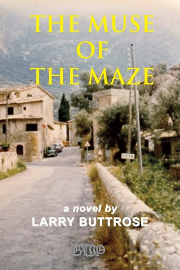 The Muse of the Maze ebook by Larry Buttrose