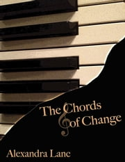 The Chords Of Change ebook by Alexandra Lanc