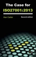 The Case for ISO27001:2013 ebook by Alan Calder