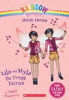Rainbow Magic Special Edition: Lila and Myla the Twins Fairies ebook by Daisy Meadows