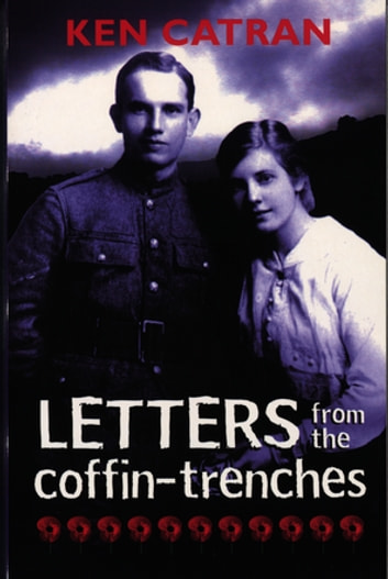 Letters from the Coffin-Trenches ebook by Ken Catran