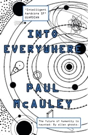 Into Everywhere ebook by Paul McAuley