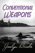 Conventional Weapons ebook by Jocelyn Brooke