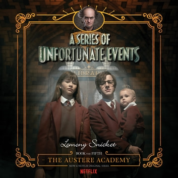 Series of Unfortunate Events #5: The Austere Academy audiobook by Lemony Snicket