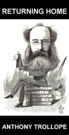 Returning Home [avec Glossaire en Français] ebook by Anthony Trollope, Eternity Ebooks