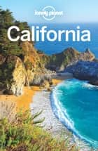 Lonely Planet California ebook by Andrea Schulte-Peevers, Brett Atkinson, Andrew Bender,...