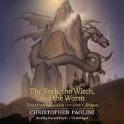 The Fork, the Witch, and the Worm - Tales from Alagaësia (Volume 1: Eragon) audiobook by Christopher Paolini