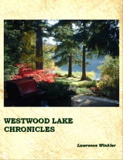 Westwood Lake Chronicles ebook by Lawrence Winkler