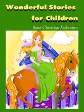 Wonderful Stories For Children ebook by Hans Christian Andersen
