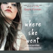 Where She Went audiobook by Gayle Forman