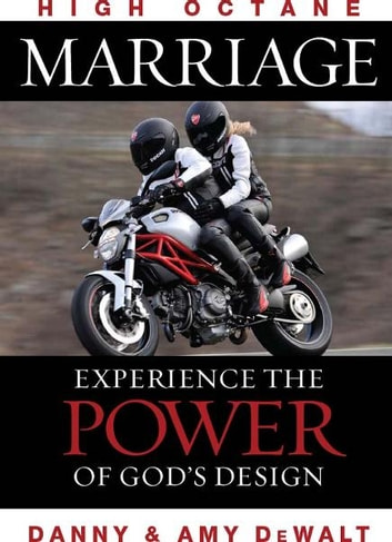 High Octane Marriage: Experiencing the Power of God's Design