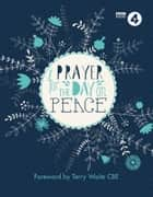 Prayer for the Day on Peace ebook by BBC Radio 4