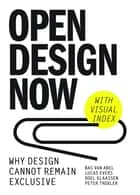 Open Design - Why Design Cannot Remain Exclusive ebook by Bas van Abel, Lucas Evers, Roel Klaassen,...