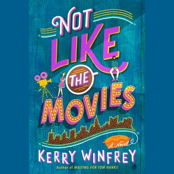 Not Like the Movies audiobook by Kerry Winfrey