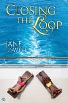 Closing the Loop ebook by Jane Davitt