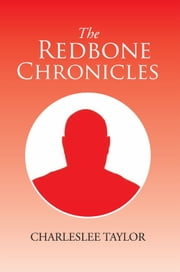 The Redbone Chronicles ebook by Charles Lee Taylor