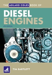 The Adlard Coles Book of Diesel Engines ebook by Tim Bartlett