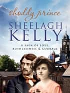 Shoddy Prince ebook by Sheelagh Kelly
