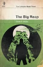 The Big Reap ebook by Chris F Holm