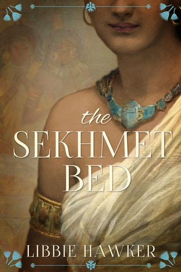The Sekhmet Bed - The She-King: Book One ebook by Libbie Hawker
