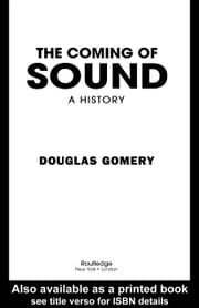 The Coming of Sound ebook by Gomery, Douglas