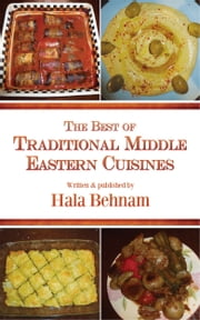 The Best of Traditional Middle Eastern Cuisines ebook by Hala Behnam