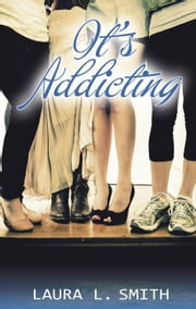 It's Addicting - Status Updates, #3 ebook by Laura L. Smith