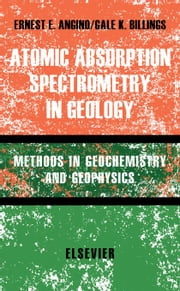 Atomic Absorption Spectrometry in Geology ebook by Angino, Ernest E.
