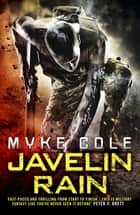 Javelin Rain (Reawakening Trilogy 2) - A fast-paced military fantasy thriller eBook by Myke Cole