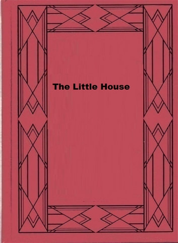 The Little House ebook by Coningsby Dawson