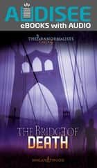 The Bridge of Death ebook by Book Buddy Digital Media, Megan Atwood