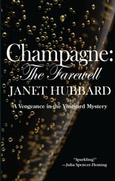 Champagne: The Farewell - A Vengeance in the Vineyard Mystery ebook by Janet Hubbard