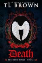 Death - Book 5 ebook by Tara Brown