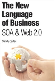 The New Language of Business: SOA & Web 2.0 (Adobe Reader) ebook by Carter, Sandy