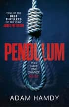 Pendulum - the explosive debut thriller (BBC Radio 2 Book Club Choice) ebook by Adam Hamdy