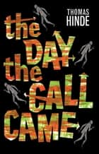 The Day the Call Came ebook by Thomas Hinde, Ramsey Campbell