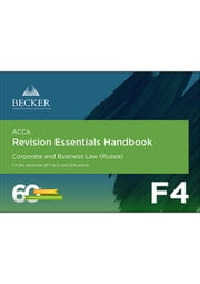 ACCA - F4 Corporate & Business Law (Russia) (for the December 2017 and June 2018 exams) - Revision Essentials Handbook ebook by Becker Professional Education