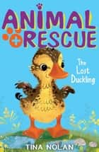 The Lost Duckling ebook by Tina Nolan
