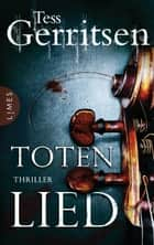 Totenlied - Thriller ebook by Tess Gerritsen, Andreas Jäger