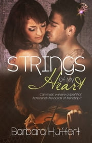 Strings of My Heart ebook by Barbara Huffert