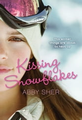 Kissing Snowflakes ebook by Abby Sher