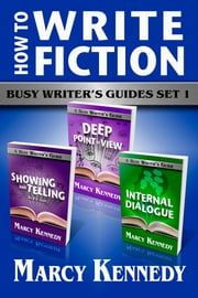 How to Write Fiction - Busy Writer's Guides Set 1 ebook door Marcy Kennedy