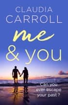 Me & You - A bittersweet story of friendship, love and loss ebook by Claudia Carroll
