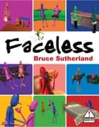 Faceless - The First Collection ebook by Bruce Sutherland