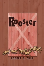 Rooster ebook by Robert D. Culp